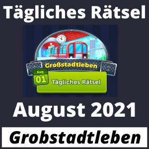 Tagliches Ratsel August 2021 Grobstadtleben